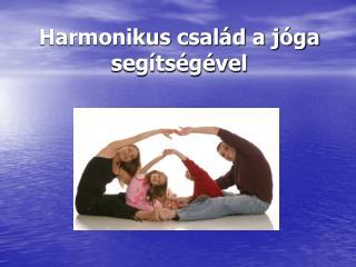Harmonikus család a jóga segítségével