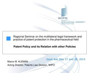 Marco M. ALEMAN Acting Director, Patents Law Division, WIPO