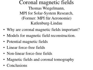 Why are coronal magnetic fields important? Models for magnetic field reconstruction.