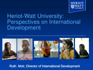Heriot-Watt University: Perspectives on International Development