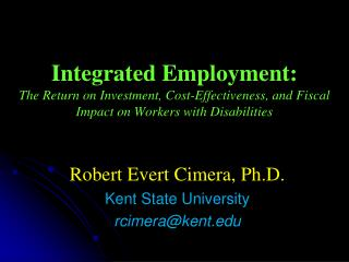 Robert Evert Cimera, Ph.D. Kent State University rcimera@kent