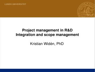 Project management in R&D          Integration and scope management