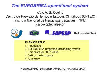 Caio A. S. Coelho Centro de Previs ã o de Tempo e Estudos Clim á ticos (CPTEC)