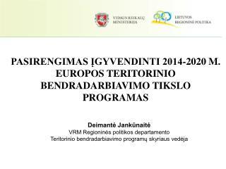 PASIRENGIMAS ĮGYVENDINTI 2014-2020 M. EUROPOS TERITORINIO BENDRADARBIAVIMO TIKSLO PROGRAMAS