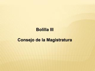 Bolilla III  Consejo de la Magistratura