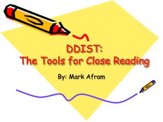 DDIST:  The Tools for Close Reading