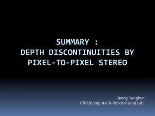 Summary :  Depth discontinuities by pixel-to-pixel stereo
