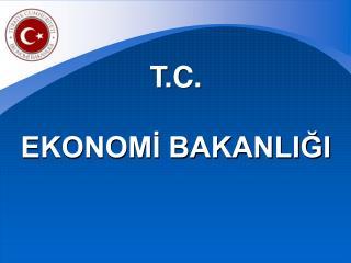 T.C. EKONOMİ BAKANLIĞI