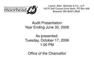 Audit Presentation Year Ending June 30, 2006 As presented:   Tuesday, October 17, 2006 1:00 PM