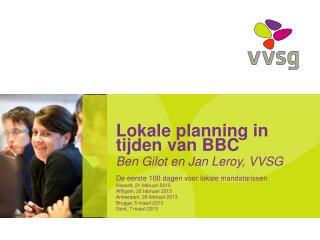 Lokale planning in tijden van BBC Ben Gilot en Jan Leroy, VVSG