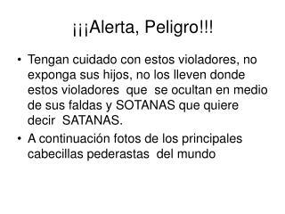 ¡¡¡Alerta, Peligro!!!