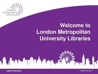 Welcome to London Metropolitan  University Libraries