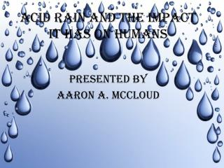 ACID RAIN AND THE IMPACT IT HAS ON HUMANS