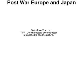 Post War Europe and Japan