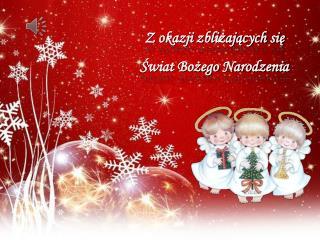 Z okazji zbliżających się  Świat Bożego Narodzenia