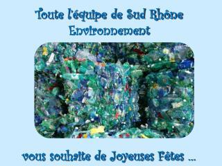 Toute l'équipe de Sud Rhône Environnement  vous souhaite de Joyeuses Fêtes …