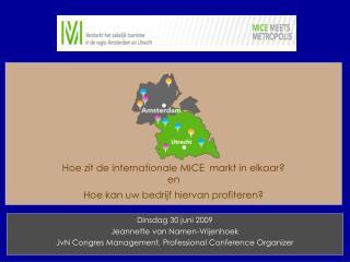 Hoe zit de internationale MICE  markt in elkaar en Hoe kan uw bedrijf hiervan profiteren