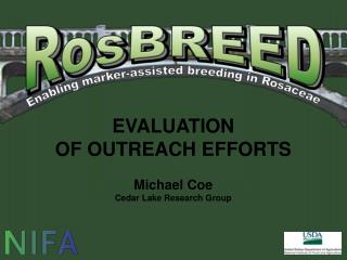 EVALUATION OF OUTREACH EFFORTS Michael Coe Cedar Lake Research Group