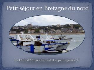 Petit séjour en Bretagne du nord