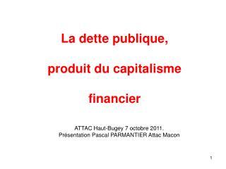 La dette publique,  produit du capitalisme  financier