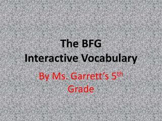 The BFG Interactive Vocabulary