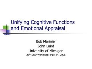 Unifying Cognitive Functions and Emotional Appraisal