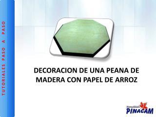 DECORACION DE UNA PEANA DE MADERA CON PAPEL DE ARROZ