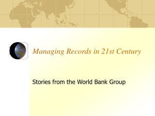 Managing Records in 21st Century