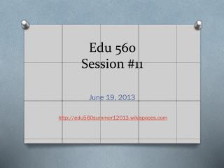 Edu  560  Session #11