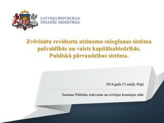 2014.gada 27.maijā, Rīgā Saeimas Publisko izdevumu un revīzijas komisijas sēde