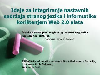 Ideje za integriranje nastavnih sadržaja stranog jezika i informatike korištenjem Web 2.0 alata