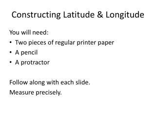 Constructing Latitude & Longitude
