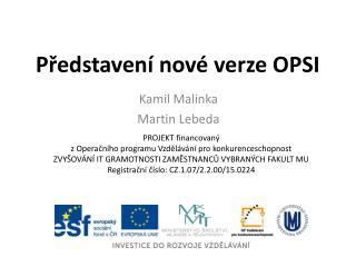 Představení nové verze OPSI