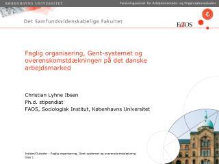 Faglig organisering, Gent-systemet og overenskomstd�kningen p� det danske arbejdsmarked