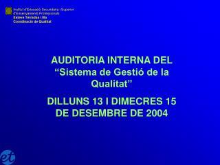 """AUDITORIA INTERNA DEL """"Sistema de Gestió de la Qualitat"""""""