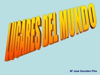 LUGARES DEL MUNDO