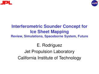 E. Rodriguez Jet Propulsion Laboratory California Institute of Technology