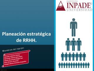 Planeación estratégica de RRHH.