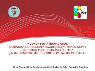30 de Agosto al 2 de Septiembre de 2011 Ciudad de Salta, República Argentina