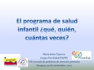 El programa de salud infantil ¿qué, quién, cuántas veces?