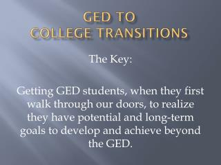 GED to  College Transitions