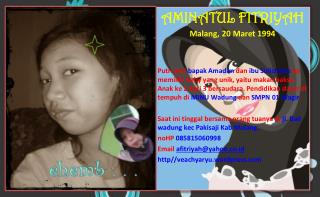 AMINATUL FITRIYAH Malang, 20 Maret 1994