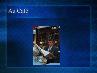 Au Caf�