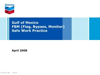 Gulf of Mexico FBM Flag, Bypass, Monitor Safe Work Practice