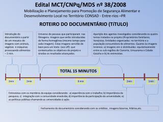 Edital MCT/CNPq/MDS nº 38/2008