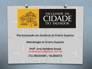Pós Graduação em Docência do Ensino  Superior Metodologia do  Ensino  Superior