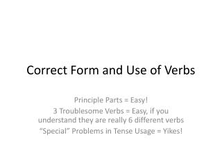 Correct Form and Use of Verbs