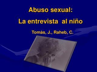 A buso sexual: La entrevista  al niño
