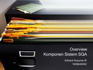 Overview  Komponen Sistem SQA