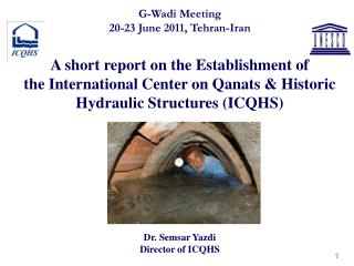 G-Wadi Meeting 20-23 June 2011, Tehran-Iran A short report on the Establishment of